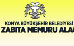 Konya Büyükşehir Belediyesi 50 zabıta memuru alacak