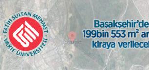 Başakşehir'de 199 bin 553 m² arazi kiraya verilecek