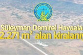 Isparta Süleyman Demirel Havaalanı'nda bulunan 122.271 m² alan kiraya verilecek
