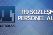 Kültür ve Turizm Bakanlığı Devlet Tiyatroları Genel Müdürlüğü 119 sözleşmeli personel alacak