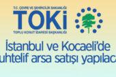 TOKİ'den İstanbul ve Kocaeli'de muhtelif arsa satışı