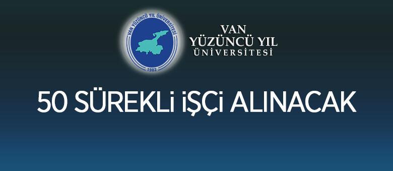 Van Yüzüncü Yıl Üniversitesi 50 sürekli işçi alımı yapacak