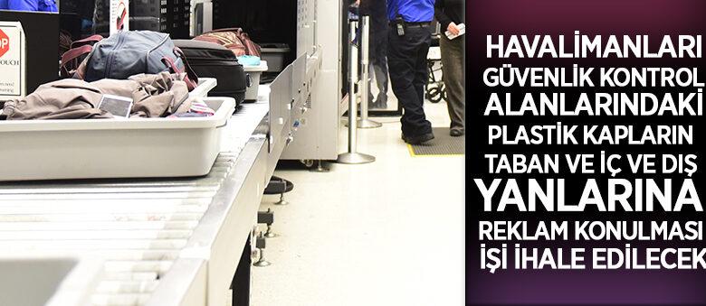 Muhtelif havalimanlarındaki güvenlik kontrol bölgesindeki plastik kaplar için reklam ihalesi yapılacak