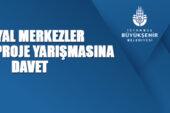 İstanbul Büyükşehir Belediye Başkanlığından yarışmaya davet