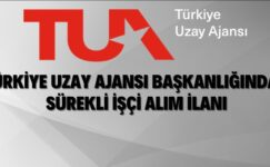 Türkiye Uzay Ajansı Başkanlığı Sürekli İşçi Alacak