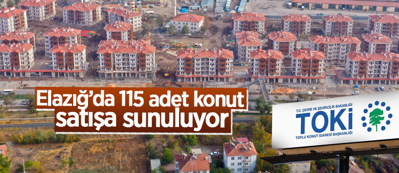 Elazığ Karşıyaka Mahallesi'nde 115 adet konut satışa sunuluyor