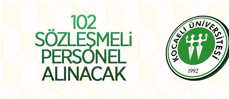 Kocaeli Üniversitesi 102 sözleşmeli personel alacak