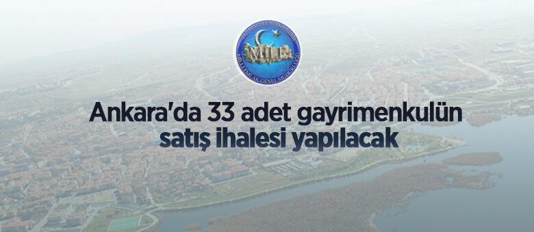 Ankara'da 33 adet gayrimenkulün satış ve 1 adet meskenin kiralama ihalesi yapılacak