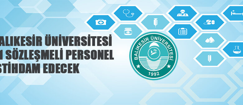 Balıkesir Üniversitesi 31 Sözleşmeli Personel Alacak