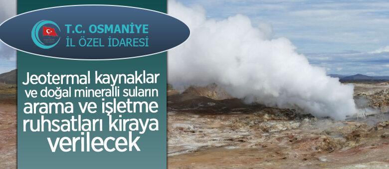 Jeotermal kaynaklar ve doğal mineralli suların arama ve işletme ruhsatları kiraya verilecek