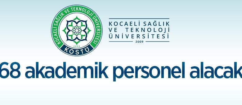 Kocaeli Sağlık ve Teknoloji Üniversitesi 68 akademik personel alacak
