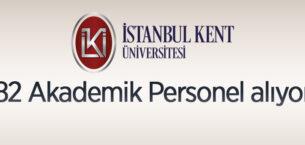 İstanbul Kent Üniversitesi 82 Akademik Personel alıyor