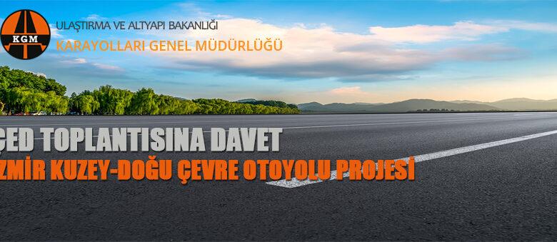 İzmir Kuzey-Doğu Çevre Otoyolu Projesi Hakkında Halkın Görüşü Alınacak