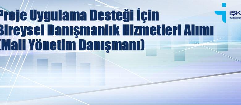 İSDEP Bireysel Mali Yönetim Danışmanı istihdam edilecek