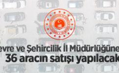 Edirne Çevre ve Şehircilik İl Müdürlüğüne ait 36 aracın satışı yapılacak
