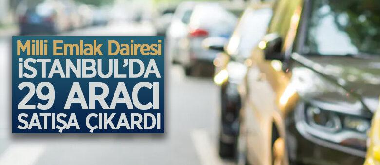 Milli Emlak Dairesi Başkanlığı, İstanbul'da 29 aracı ihale ile satıyor
