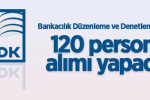 Bankacılık Düzenleme ve Denetleme Kurumu 120 personel alacak