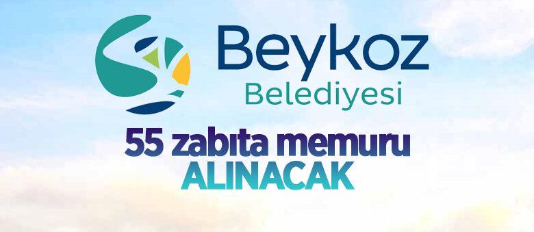 Beykoz Belediyesi 55 Zabıta Memuru alıyor
