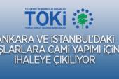 TOKİ, Ankara ve İstanbul'da 4 adet cami inşaatı ile altyapı ve çevre düzenlemesi işi yaptıracak