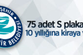 """Eskişehir il sınırları içerisinde 75 adet """"S Plaka"""" ihale usulü tahsis edilecek"""